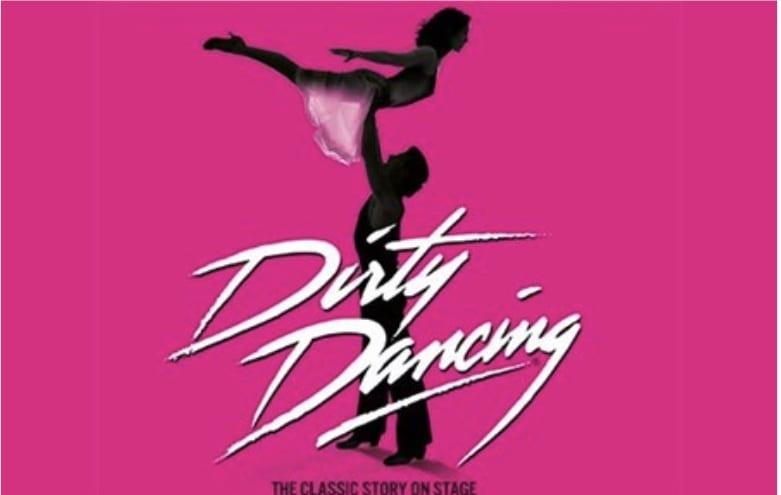 Dirty Dancing The Classic Story On Stage.