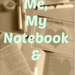 Me, My Notebook and I
