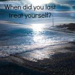When did you last treat yourself?