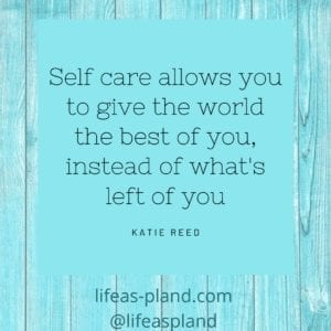 Self care allows you to give the world the best of you, instead of what's left of you