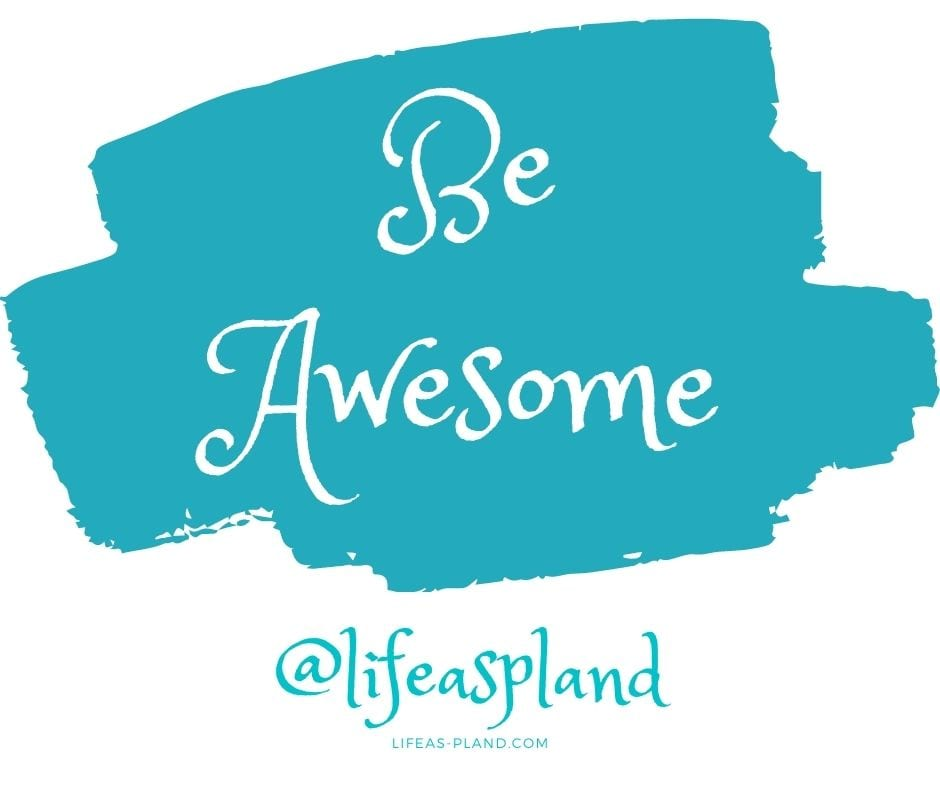 Be Awesome with Life Aspland