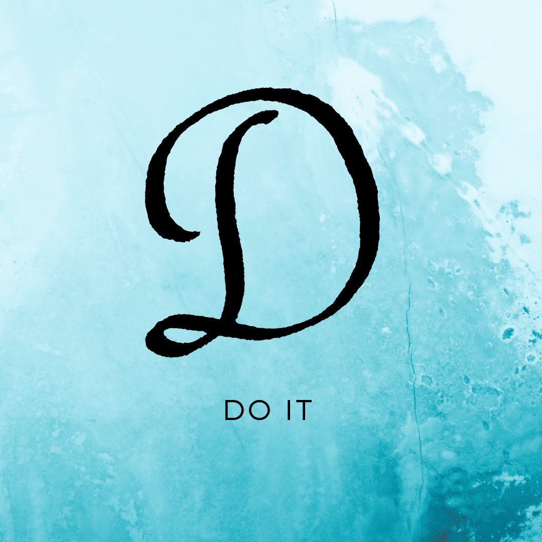 D is for Do it - Life Aspland