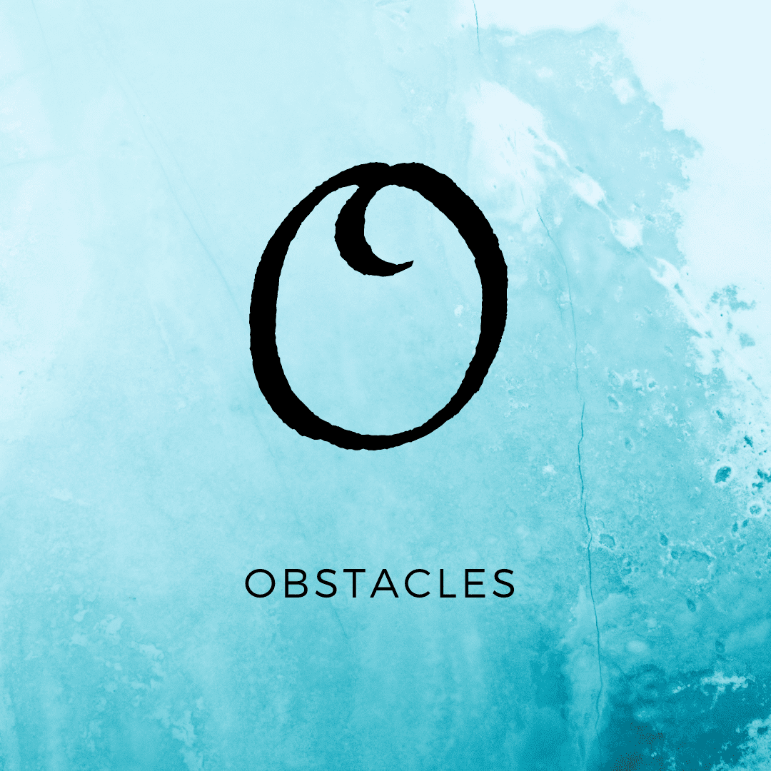 O is for Obstacles - Life Aspland